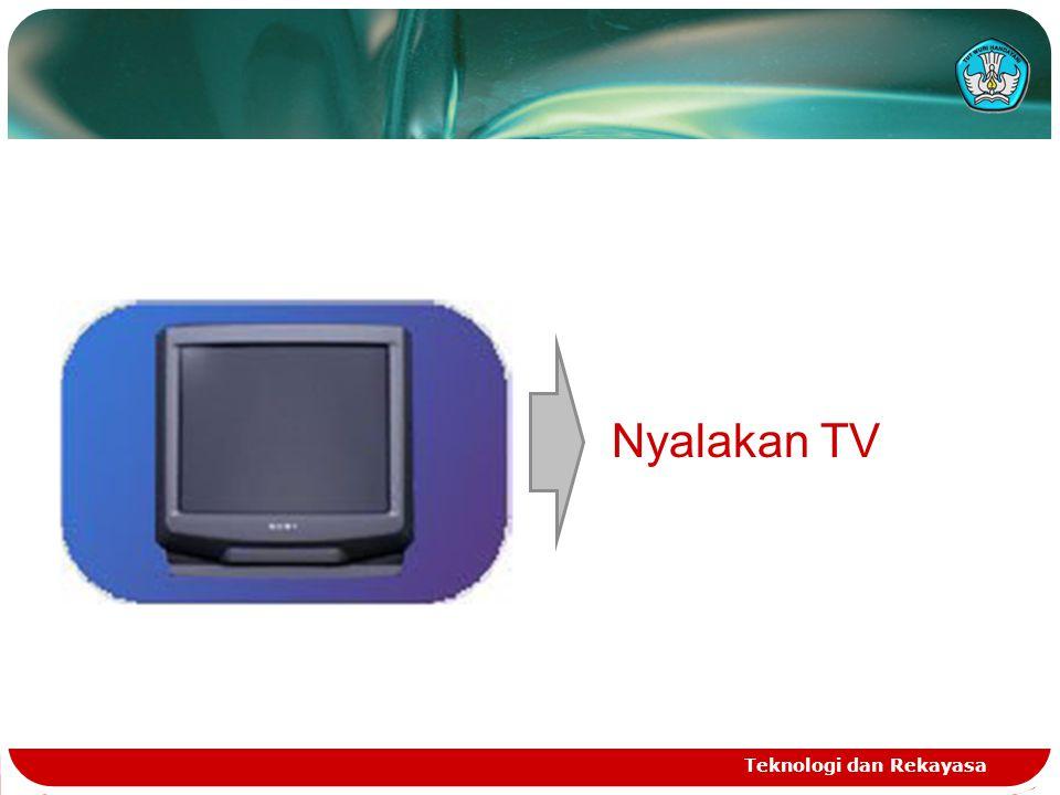 Teknologi dan Rekayasa Nyalakan TV