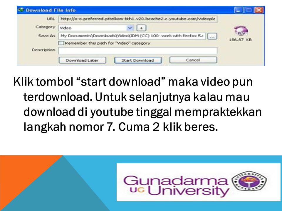 """Klik tombol """"start download"""" maka video pun terdownload. Untuk selanjutnya kalau mau download di youtube tinggal mempraktekkan langkah nomor 7. Cuma 2"""