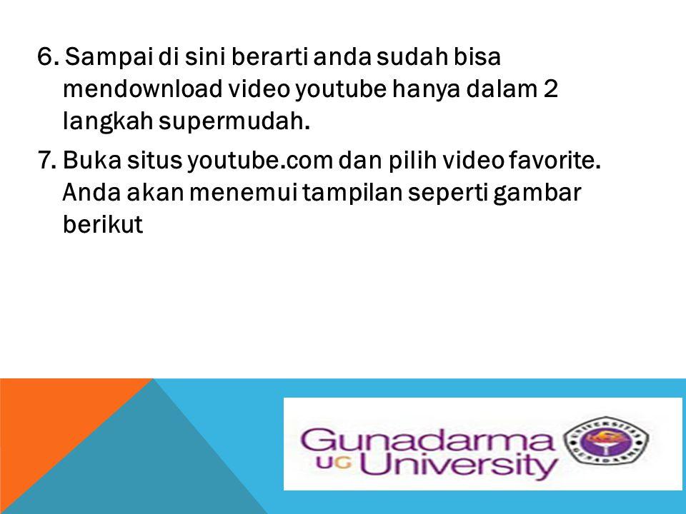 6. Sampai di sini berarti anda sudah bisa mendownload video youtube hanya dalam 2 langkah supermudah. 7. Buka situs youtube.com dan pilih video favori