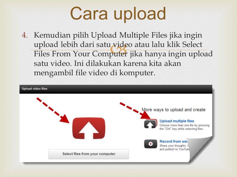  4.Kemudian pilih Upload Multiple Files jika ingin upload lebih dari satu video atau lalu klik Select Files From Your Computer jika hanya ingin uploa