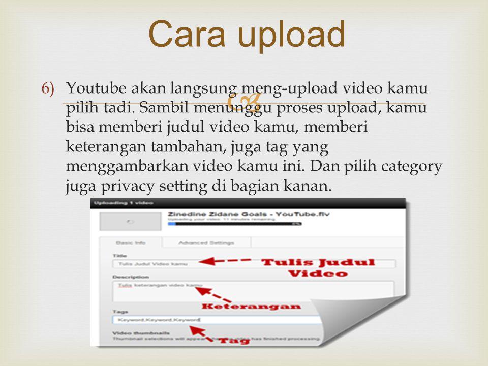  6)Youtube akan langsung meng-upload video kamu pilih tadi. Sambil menunggu proses upload, kamu bisa memberi judul video kamu, memberi keterangan tam