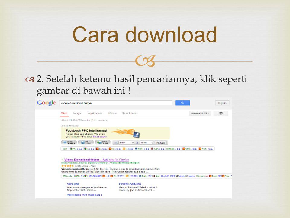   2. Setelah ketemu hasil pencariannya, klik seperti gambar di bawah ini ! Cara download