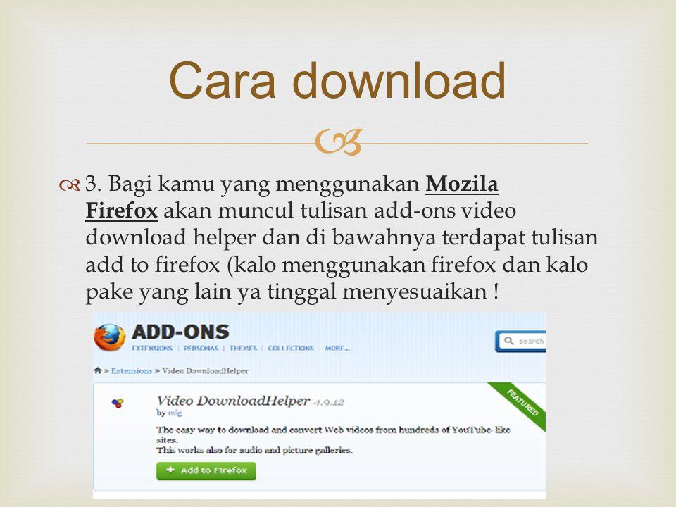   3. Bagi kamu yang menggunakan Mozila Firefox akan muncul tulisan add-ons video download helper dan di bawahnya terdapat tulisan add to firefox (ka