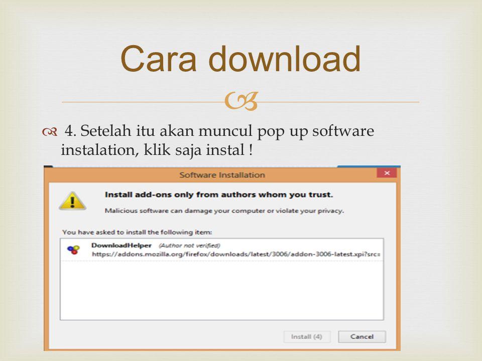   4. Setelah itu akan muncul pop up software instalation, klik saja instal ! Cara download