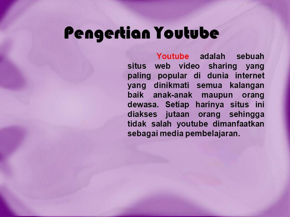 Pengertian Youtube Youtube adalah sebuah situs web video sharing yang paling popular di dunia internet yang dinikmati semua kalangan baik anak-anak ma