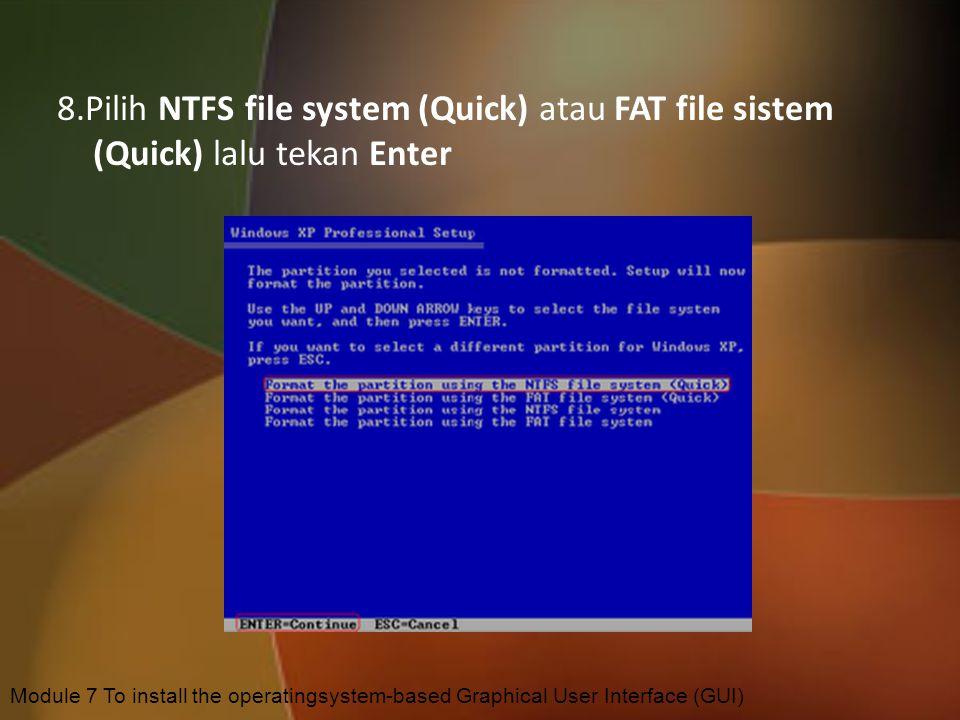 7. Kemudian tekan Enter untuk memulai proses instalasi (tekan D untuk delete partisi yang anda buat) Module 7 To install the operatingsystem-based Gra