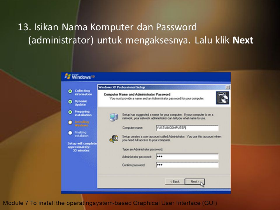 12. Masukkan Serial Number dari type windows anda. Kemudian klik Next Module 7 To install the operatingsystem-based Graphical User Interface (GUI)