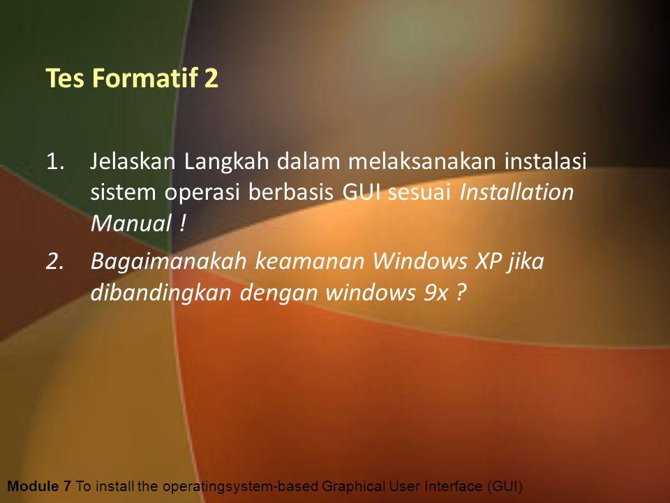 16. Bila anda sudah berada pada tampilan desktop seperti dibawah ini berarti instalasi berjalan lancar. Module 7 To install the operatingsystem-based