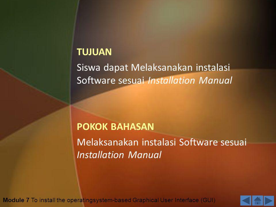 Melaksanakan instalasi Software sesuai Installation Manual