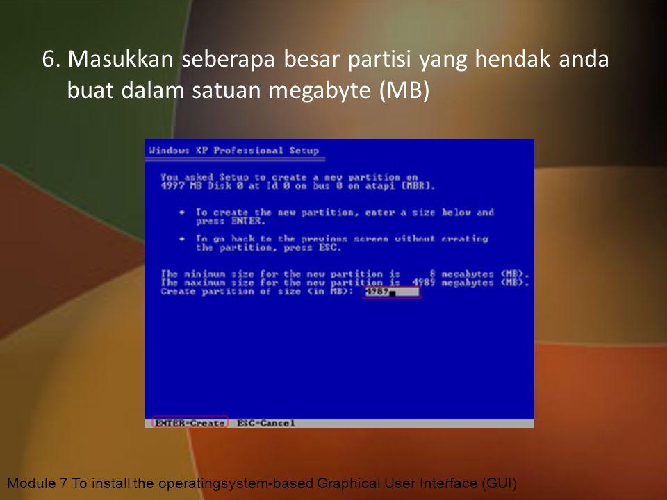 5.Untuk membuat partisi baru, tekan tombol C pada keyboard dan tekan Enter untuk menginstall. Module 7 To install the operatingsystem-based Graphical