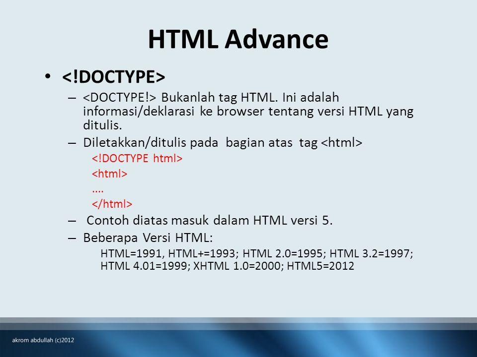 HTML Advance • – Bukanlah tag HTML.