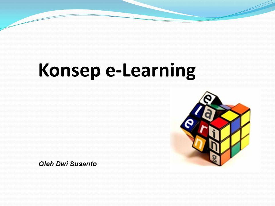 Konsep e-Learning Oleh Dwi Susanto