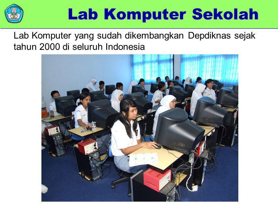 memberikan added value Lab Komputer yang sudah dikembangkan Depdiknas sejak tahun 2000 di seluruh Indonesia Lab Komputer Sekolah