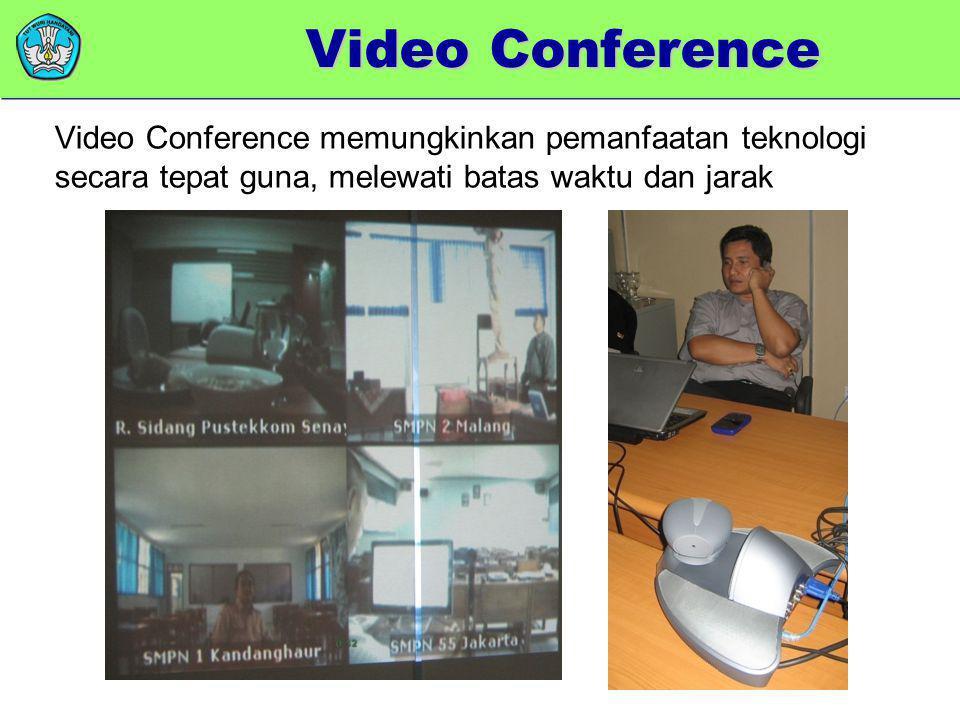memberikan added value Video Conference memungkinkan pemanfaatan teknologi secara tepat guna, melewati batas waktu dan jarak Video Conference