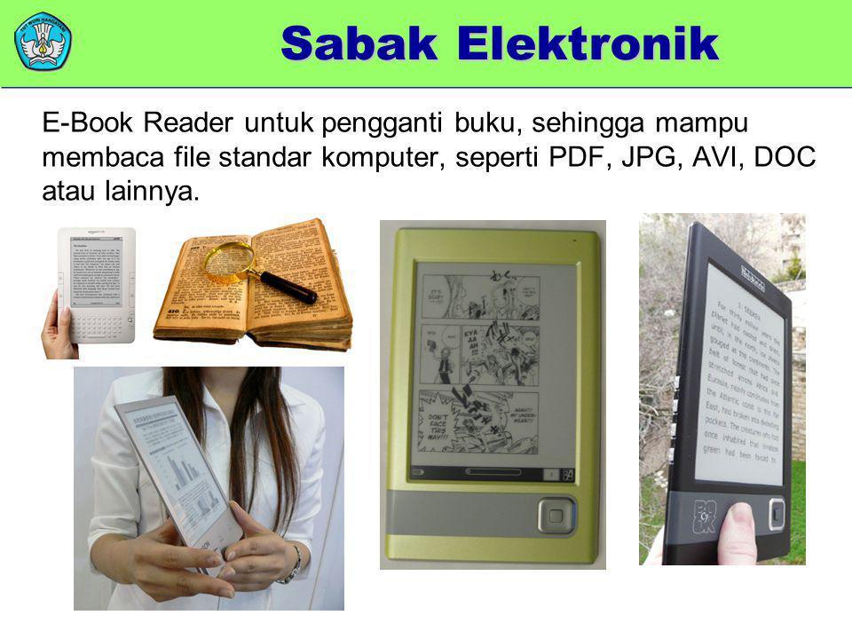 memberikan added value E-Book Reader untuk pengganti buku, sehingga mampu membaca file standar komputer, seperti PDF, JPG, AVI, DOC atau lainnya. Saba