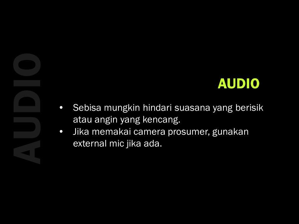 AUDIO •Sebisa mungkin hindari suasana yang berisik atau angin yang kencang.