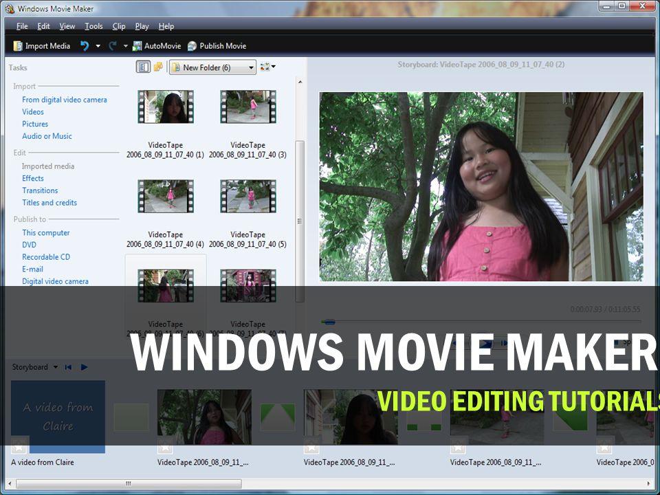 WINDOWS MOVIE MAKER. VIDEO EDITING TUTORIALS