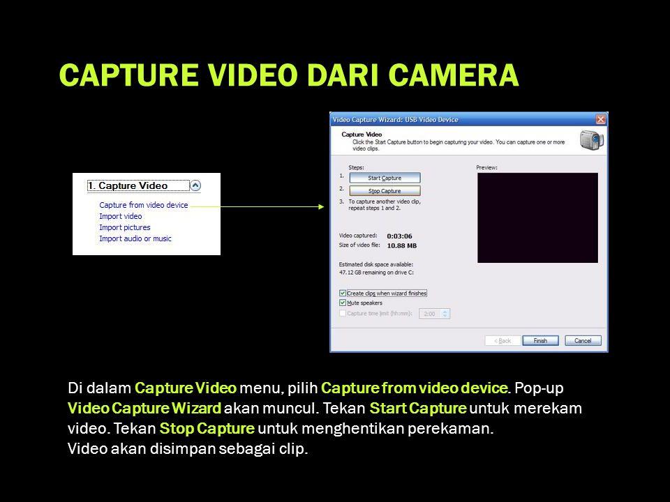 CAPTURE VIDEO DARI CAMERA Di dalam Capture Video menu, pilih Capture from video device.