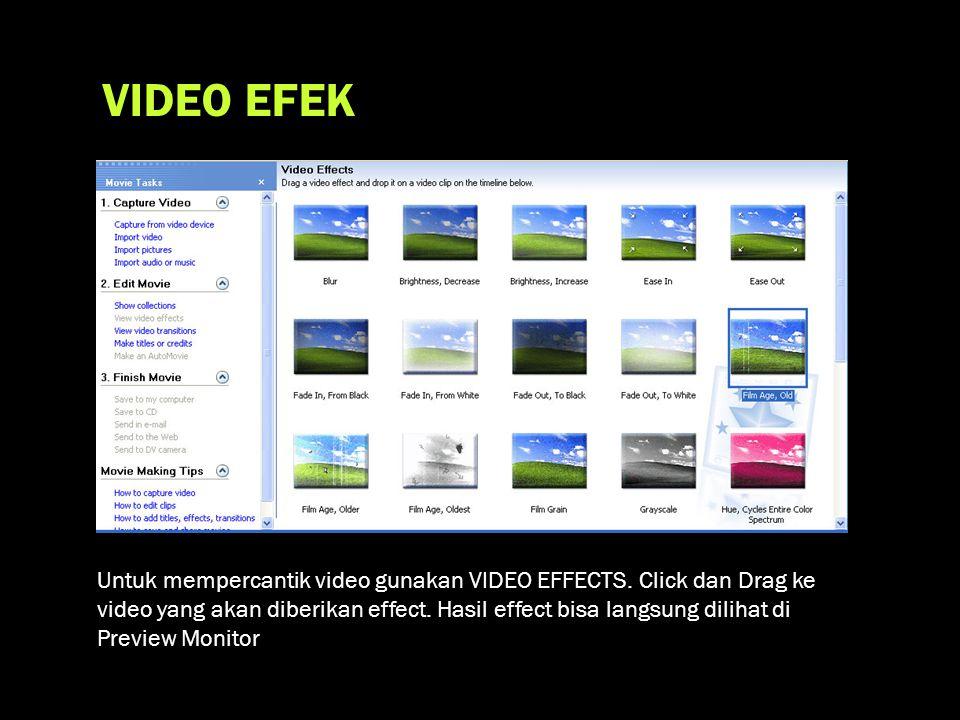 VIDEO EFEK Untuk mempercantik video gunakan VIDEO EFFECTS.