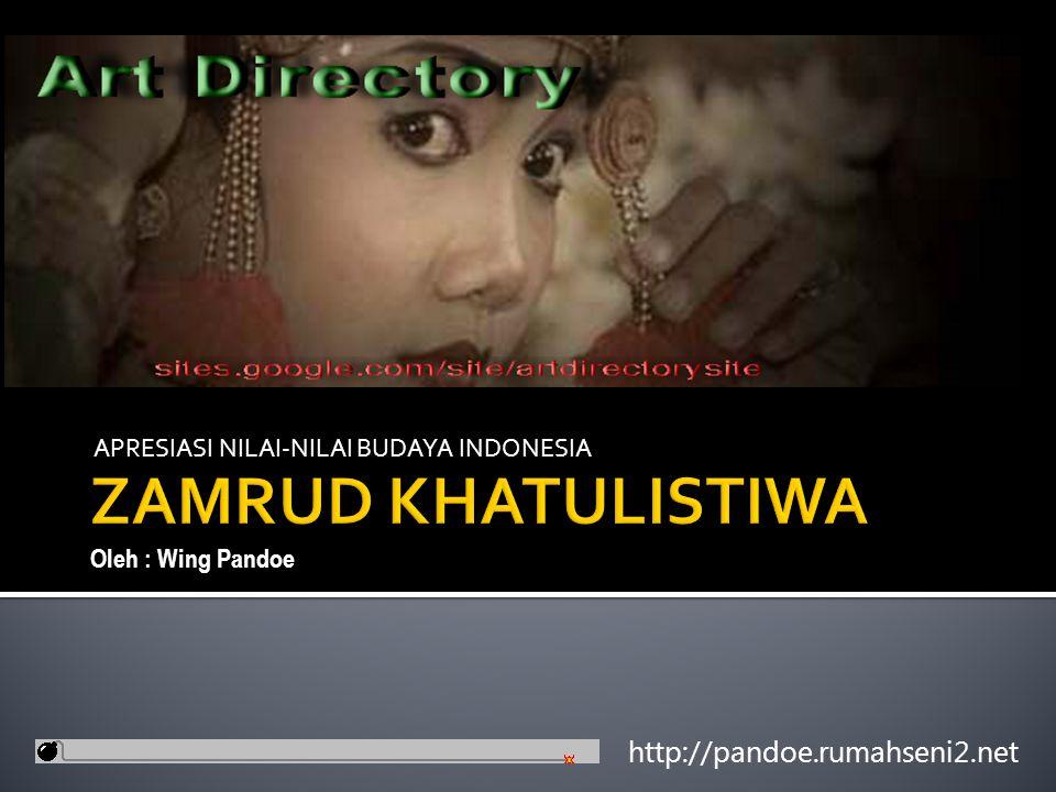 APRESIASI NILAI-NILAI BUDAYA INDONESIA http://pandoe.rumahseni2.net Oleh : Wing Pandoe