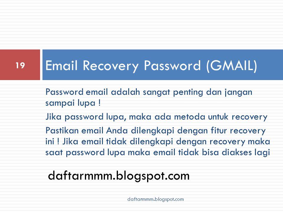 Password email adalah sangat penting dan jangan sampai lupa .