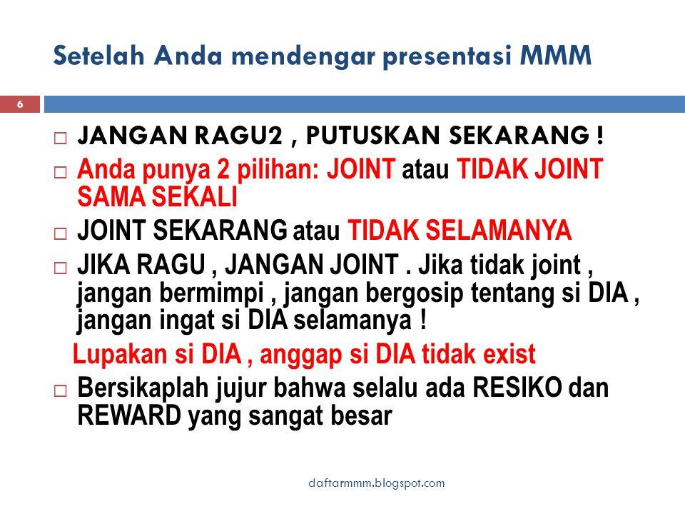 Setelah Anda mendengar presentasi MMM daftarmmm.blogspot.com 6  JANGAN RAGU2, PUTUSKAN SEKARANG .
