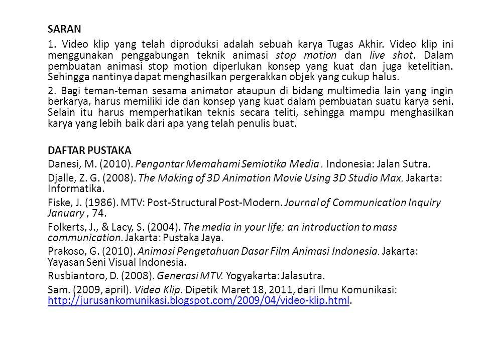 SARAN 1.Video klip yang telah diproduksi adalah sebuah karya Tugas Akhir.