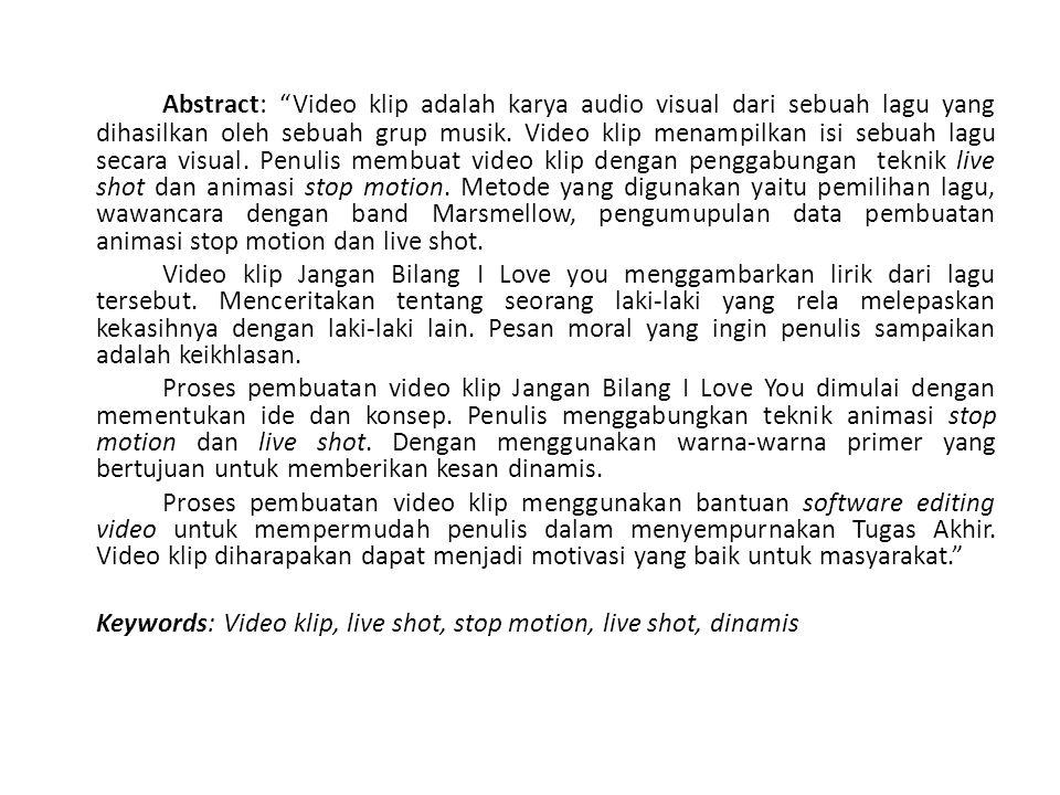 Abstract: Video klip adalah karya audio visual dari sebuah lagu yang dihasilkan oleh sebuah grup musik.