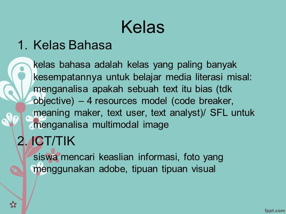 Kelas 1.Kelas Bahasa kelas bahasa adalah kelas yang paling banyak kesempatannya untuk belajar media literasi misal: menganalisa apakah sebuah text itu