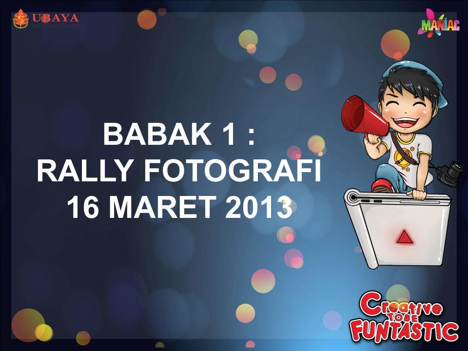 BABAK 1 : RALLY FOTOGRAFI 16 MARET 2013