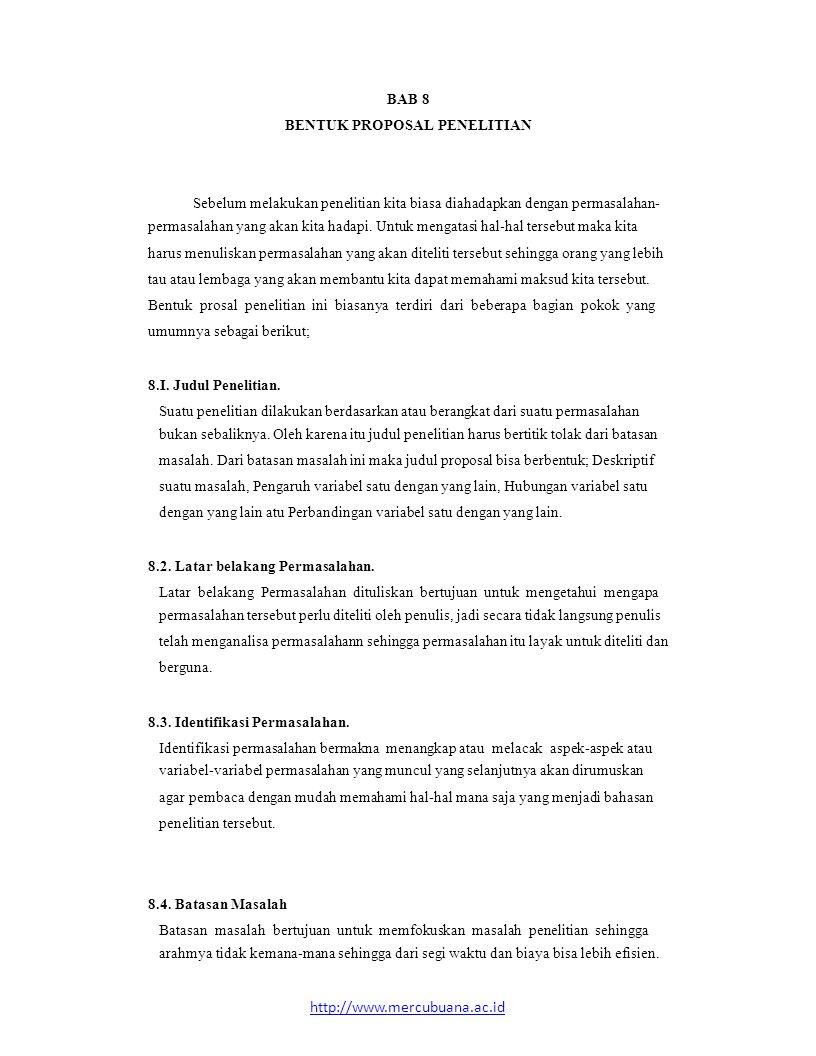 8.10 Sistematika Penulisan Sistematika penulisan merupakan sistim kita dalam menuangkan hasil penelitian berdasarkan bab demi bab dalam laporan lengkap natinya.