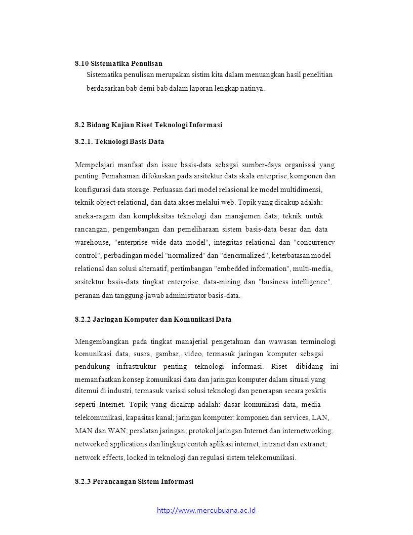 8.10 Sistematika Penulisan Sistematika penulisan merupakan sistim kita dalam menuangkan hasil penelitian berdasarkan bab demi bab dalam laporan lengka