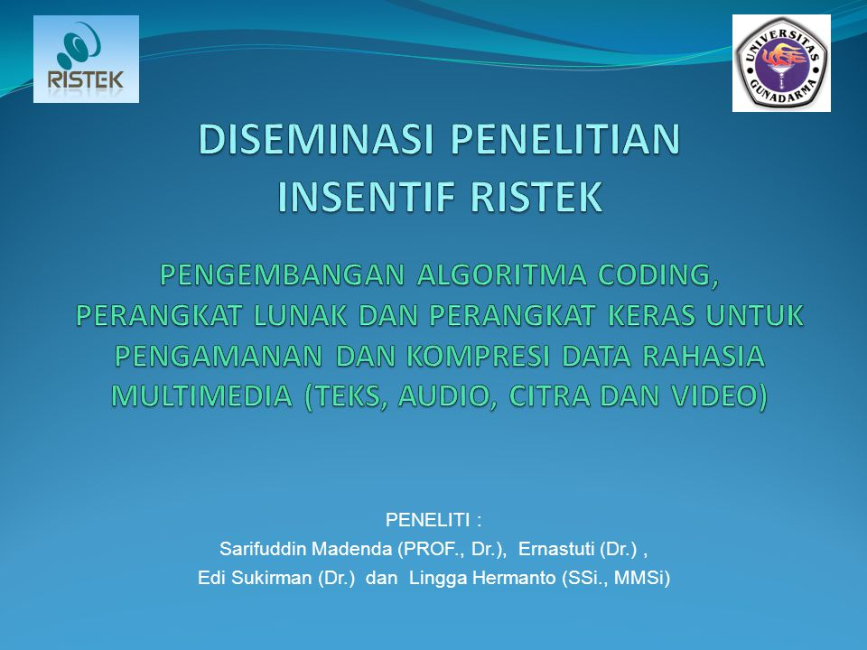PENELITI : Sarifuddin Madenda (PROF., Dr.), Ernastuti (Dr.), Edi Sukirman (Dr.) dan Lingga Hermanto (SSi., MMSi)