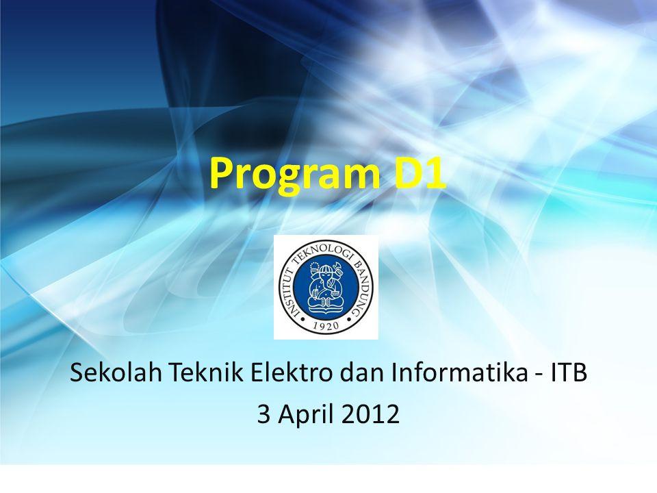 Program D1 Sekolah Teknik Elektro dan Informatika - ITB 3 April 2012