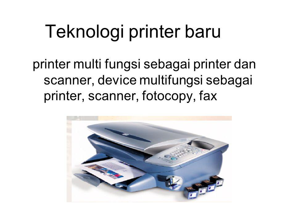 Teknologi printer baru printer multi fungsi sebagai printer dan scanner, device multifungsi sebagai printer, scanner, fotocopy, fax