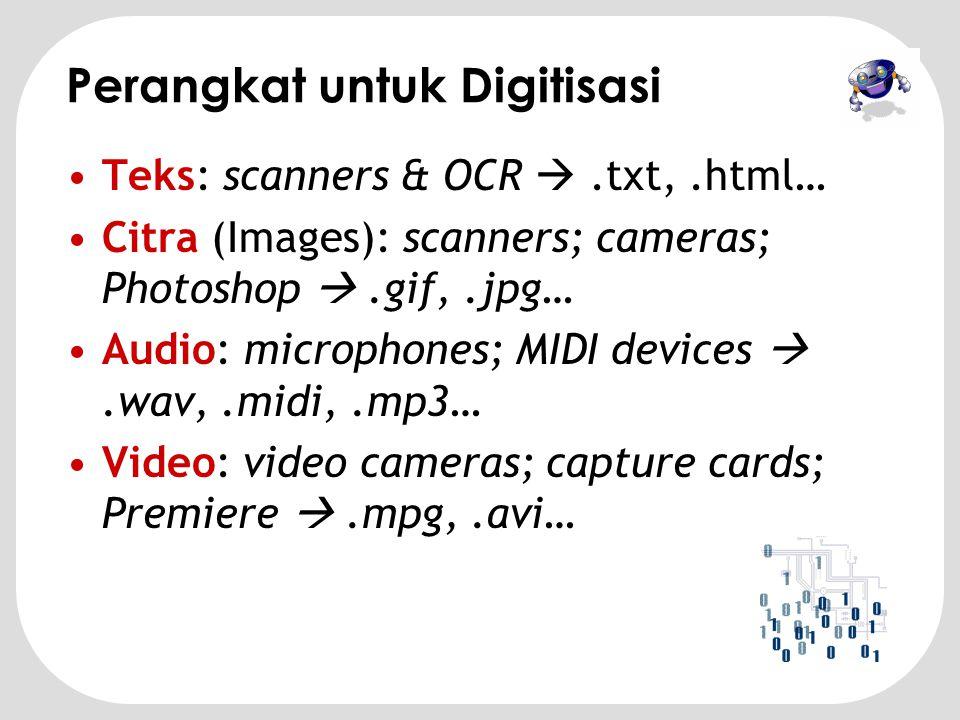 Digitisation •Dunia nyata (real world) adalah sistem analog kontinyu, sementara dunia digital (komputer) adalah digital diskrit.