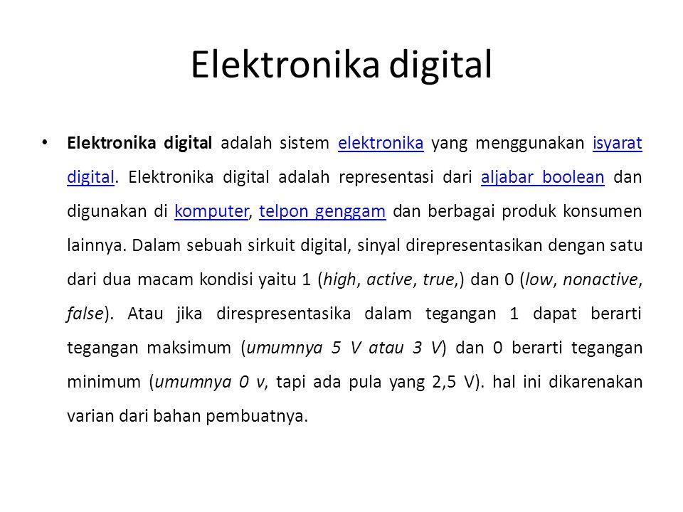 Elektronika digital • Elektronika digital adalah sistem elektronika yang menggunakan isyarat digital. Elektronika digital adalah representasi dari alj