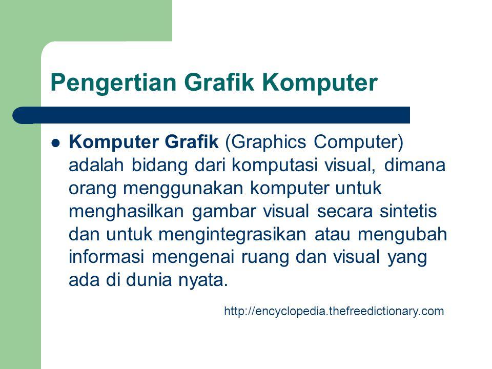 Pengertian Grafik Komputer  Komputer Grafik (Graphics Computer) adalah bidang dari komputasi visual, dimana orang menggunakan komputer untuk menghasi