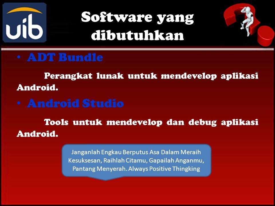 Skill yang perlu dikuasai • Menguasai Java Basic dan OOP • Menguasai HTML5, CSS dan Javascript (jQuery) • Menguasai SQL (SQLite)