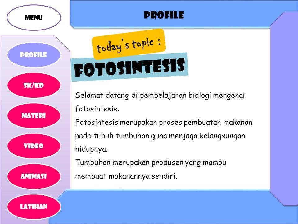profile MENU PROFILE Selamat datang di pembelajaran biologi mengenai fotosintesis.