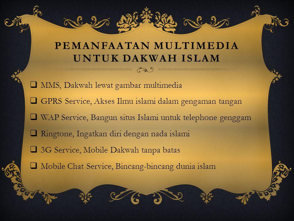 PEMANFAATAN MULTIMEDIA UNTUK DAKWAH ISLAM TTeknologi Mobile, Sekali Pencet ribuan Hikmah Tersampaikan.