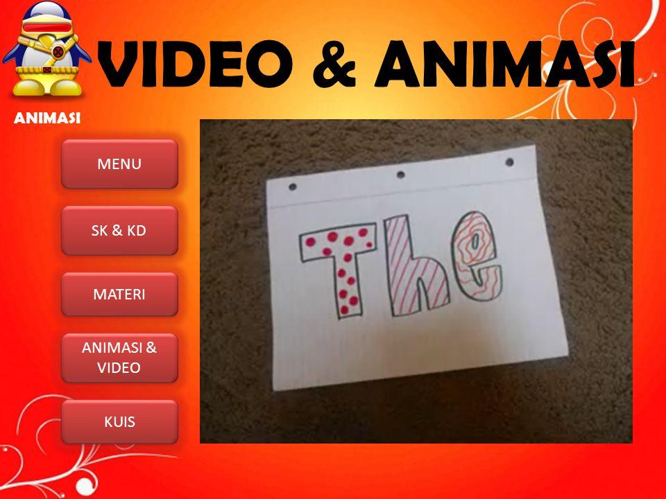 MENU SK & KD MATERI ANIMASI & VIDEO ANIMASI & VIDEO KUIS VIDEO & ANIMASI ANIMASI