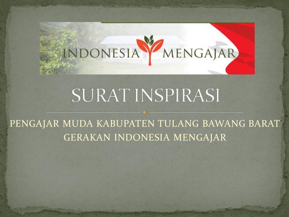 PENGAJAR MUDA KABUPATEN TULANG BAWANG BARAT GERAKAN INDONESIA MENGAJAR
