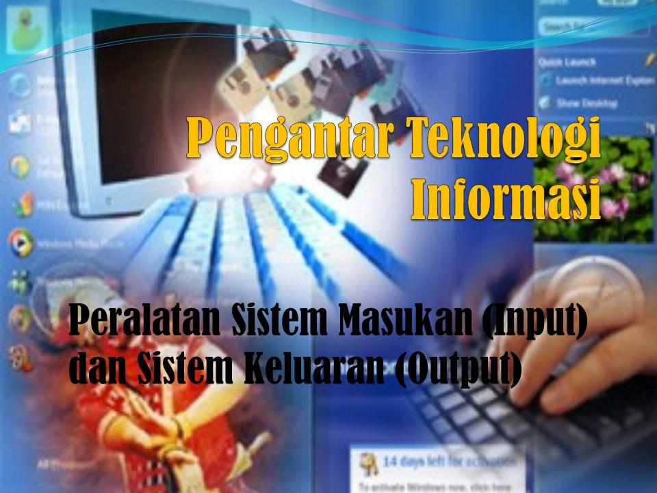 Peralatan Sistem Masukan (Input) dan Sistem Keluaran (Output)
