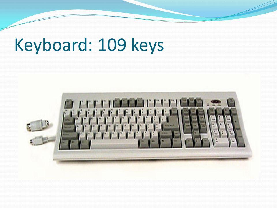 Keyboard: 109 keys