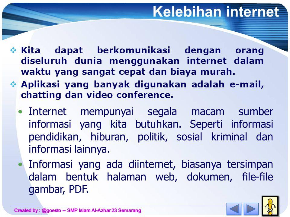 Internet Internet = Interconnected Network = Jaringan yang saling terkoneksi Pada awalnya disebut ARPANET, berupa jaringan yang sangat kecil.