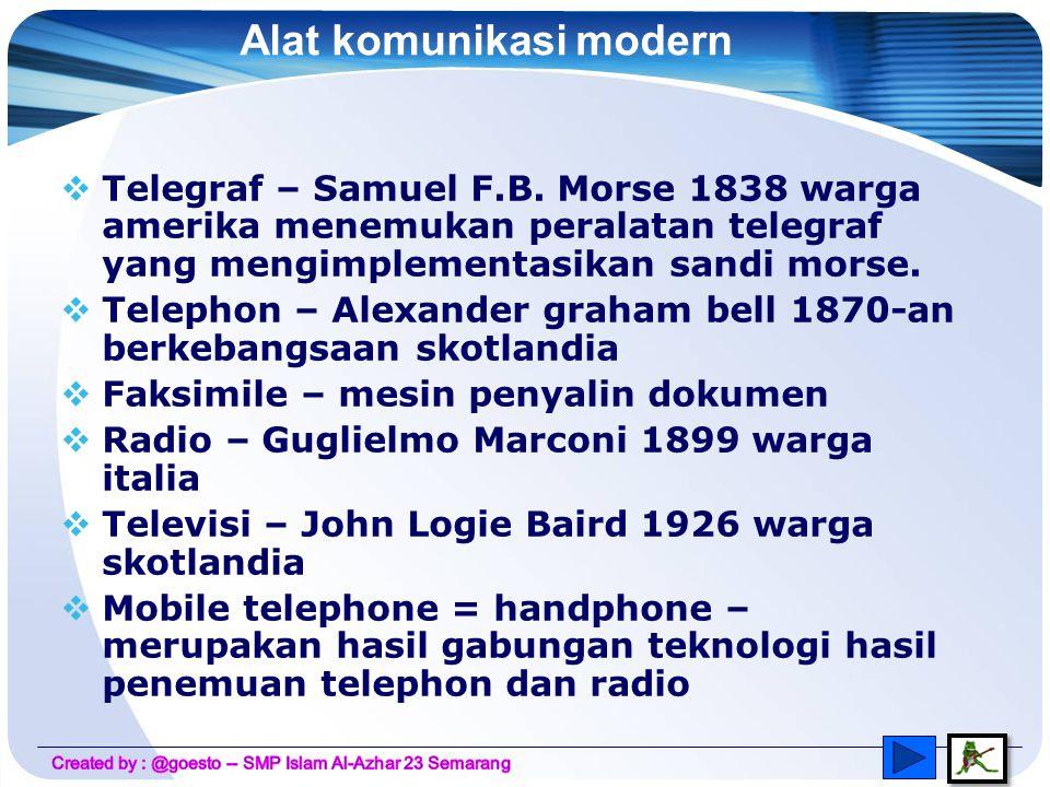 Alat komunikasi zaman dahulu  Suara genderang – suku afrika  Asap – penduduk asli amerika  Semafor – ditemukan oleh Claude Chappe 1797.