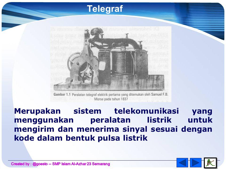 Telegraf Merupakan sistem telekomunikasi yang menggunakan peralatan listrik untuk mengirim dan menerima sinyal sesuai dengan kode dalam bentuk pulsa listrik