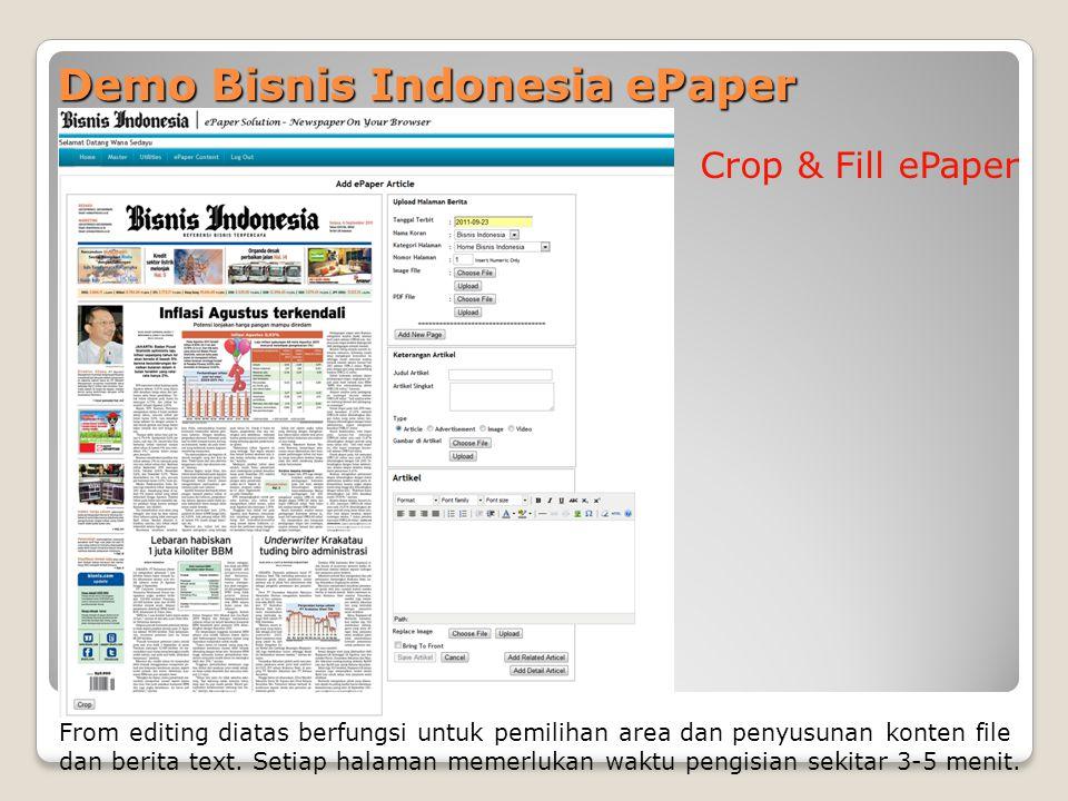 Demo Bisnis Indonesia ePaper Crop & Fill ePaper From editing diatas berfungsi untuk pemilihan area dan penyusunan konten file dan berita text. Setiap