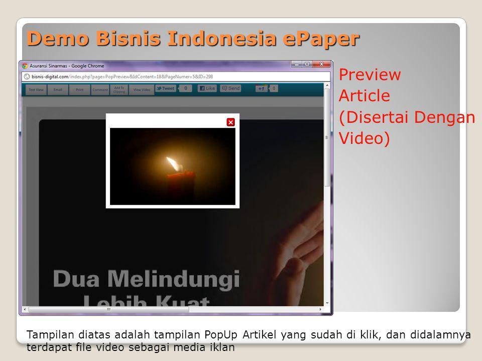 Demo Bisnis Indonesia ePaper Preview Article (Disertai Dengan Video) Tampilan diatas adalah tampilan PopUp Artikel yang sudah di klik, dan didalamnya terdapat file video sebagai media iklan